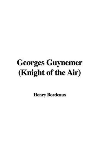 Georges Guynemer (Knight of the Air) by Henri Bordeaux