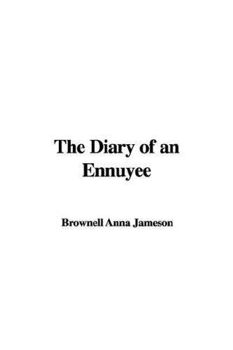 The Diary of an Ennuyee