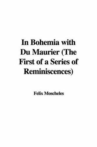 In Bohemia with Du Maurier (The First of a Series of Reminiscences)