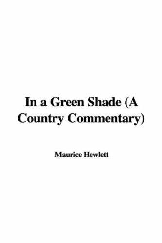 In a Green Shade (A Country Commentary)