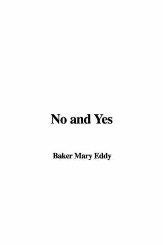 No and Yes by Baker Mary Eddy
