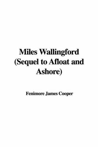 Miles Wallingford (Sequel to Afloat and Ashore)