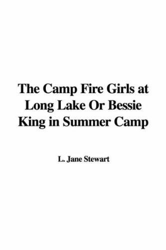 The Camp Fire Girls at Long Lake Or Bessie King in Summer Camp