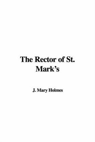 The Rector of St. Mark's by Mary J. Holmes