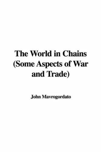 The World in Chains (Some Aspects of War and Trade)