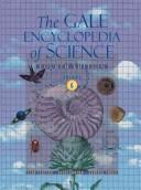 Gale Encyclopedia of Science, Volume 1 by K. Lee Lerner