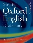 Shorter Oxford English dictionary on historical principles by [editor-in-chief, Lesley Brown.].