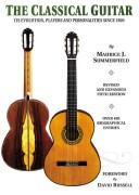 CLASSICAL GUITAR: ITS EVOLUTION, PLAYERS AND by MAURICE SUMMERFIELD