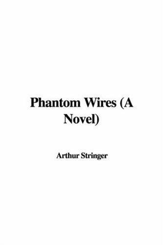 Phantom Wires (A Novel)