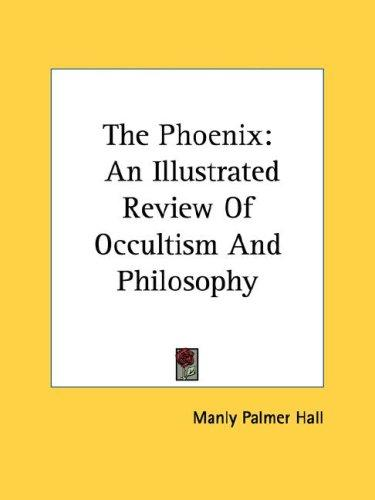 The phoenix by Manly Palmer Hall