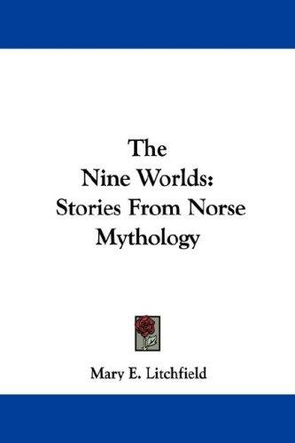 The Nine Worlds by Mary E. Litchfield