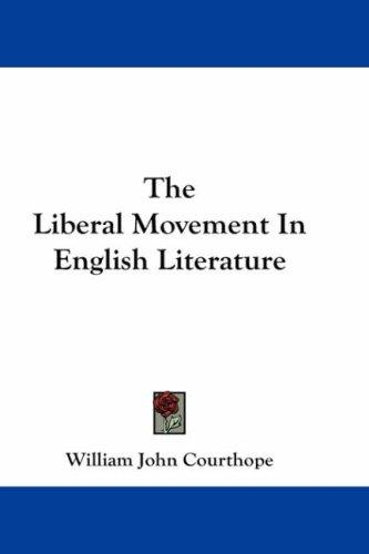 The Liberal Movement In English Literature