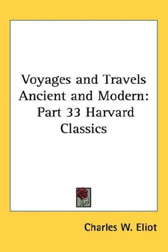 Voyages and Travels Ancient and Modern by Charles W. Eliot