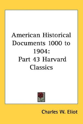 American Historical Documents 1000 to 1904 by Charles W. Eliot
