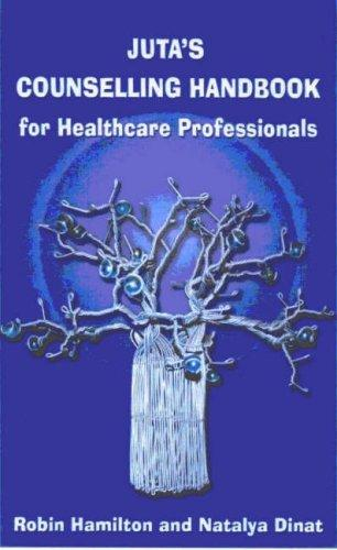 Juta's Counselling Handbook for Healthcare Professionals by Robin Hamilton, Natalya Dinat