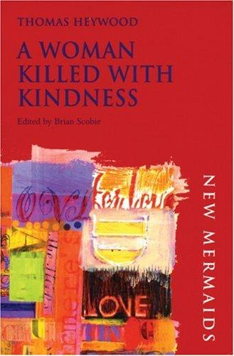 Woman Killed with Kindness by Thomas Heywood