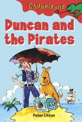 Duncan and the Pirates (Chameleons) by Peter Utton