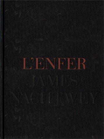 Lenfer by James Nachtwey
