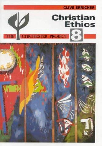 Christian Ethics P (Chichester Project) by Clive Erricker