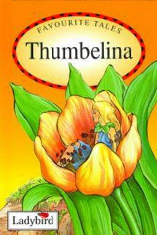 Thumbelina (Favourite Tales) by Hans Christian Andersen