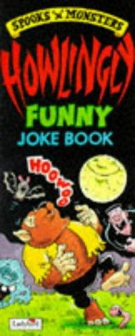 Howlingly Funny Joke Book (Spooks & Monsters) by Barry Green