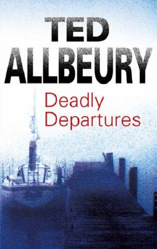 Deadly Departures by Ted Allbeury