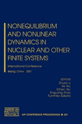 Nonequilibrium and nonlinear dynamics in nuclear and other finite systems by International Symposium on Non-equilibrium and Nonlinear Dynamics in Nuclear and Other Finite Systems (2001 Beijing, China)