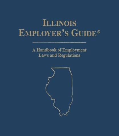 Illinois Employers Guide by Aspen Publishers