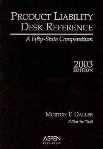 Product Liability Desk Reference 2003 by Morton F. Daller