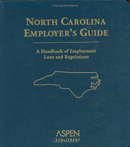 North Carolina Employers Guide by Aspen Publishers