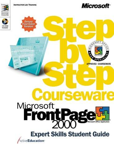 Microsoft  FrontPage  2000 Step by Step Courseware Expert Skills Color Class Pack (Notes from the Field) by ActiveEducation
