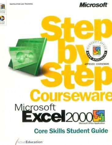 Microsoft  Excel 2000 Step by Step Courseware Core Skills Class Pack (Step By Step Courseware. Core Skills Student Guide) by ActiveEducation