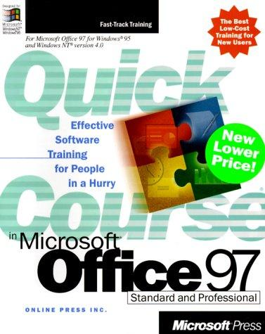 Quick Course(r) in Microsoft(r) Office 97 by Online Press Inc.