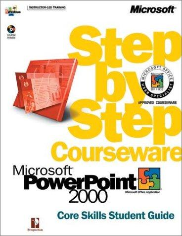 Microsoft  PowerPoint  2000 Step by Step Courseware Core Skills Class Pack (Step By Step Courseware. Core Skills Student Guide) by Perspection