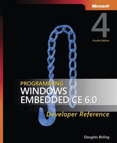 Programming Windows Embedded CE 6.0 Developer Reference by Douglas Boling