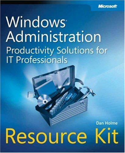 Windows administration resource kit by Dan Holme