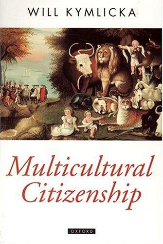 Multicultural Citizenship by Will Kymlicka