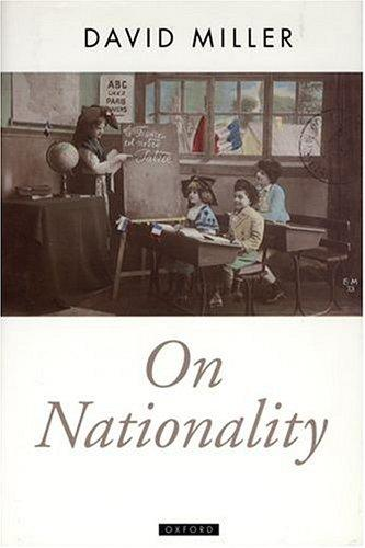 On Nationality (Oxford Political Theory) by David Miller