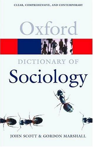 A Dictionary of Sociology (Oxford Paperback Reference) by John Scott, Gordon Marshall