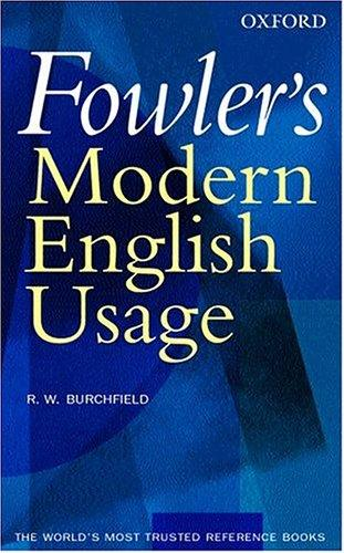 Fowler's modern English usage by H. W. Fowler