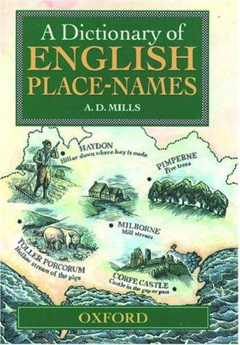 A dictionary of English place names by A. D. Mills
