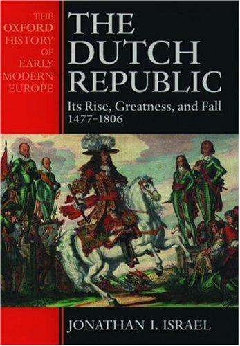 The Dutch Republic by Jonathan Irvine Israel