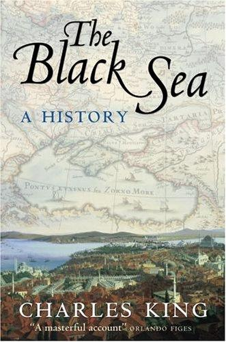 The Black Sea by King, Charles