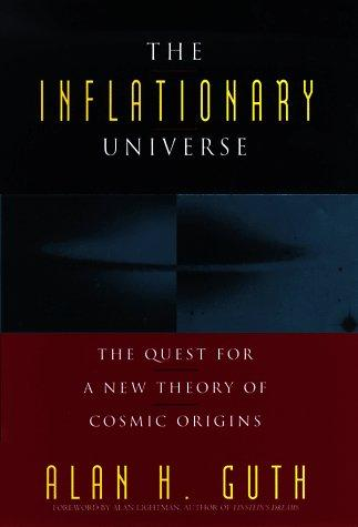 The Inflationary Universe by Alan H. Guth