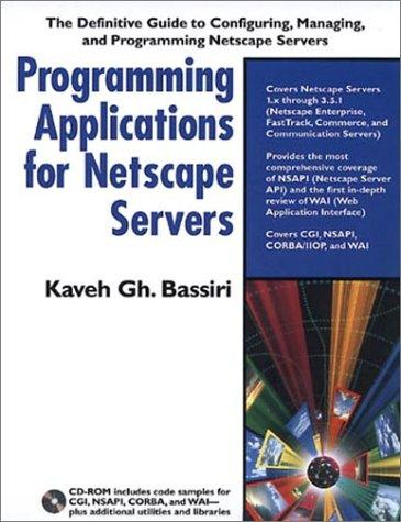 Programming applications for Netscape servers by Kaveh Gh Bassiri