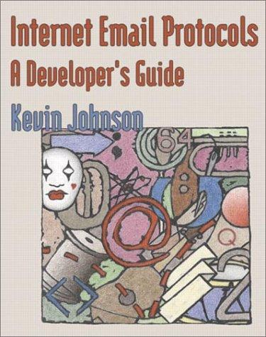 Internet Email Protocols by Kevin Johnson