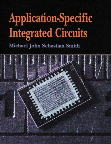 Application specific integrated circuits by Michael John Sebastian Smith