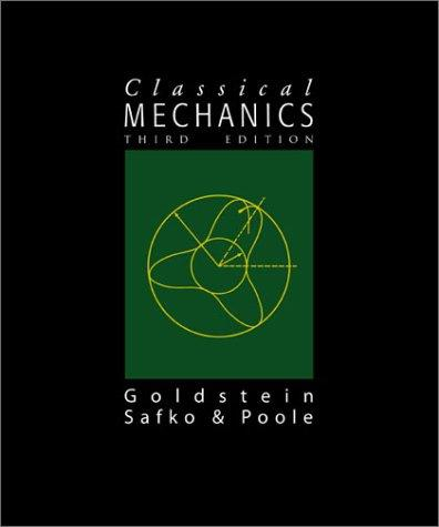 Classical Mechanics (3rd Edition) by Herbert Goldstein, Charles P. Poole, John L. Safko