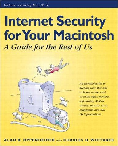 Internet security for your Macintosh by Alan B. Oppenheimer