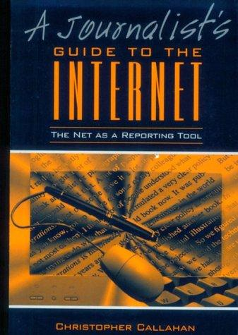 A journalist's guide to the Internet